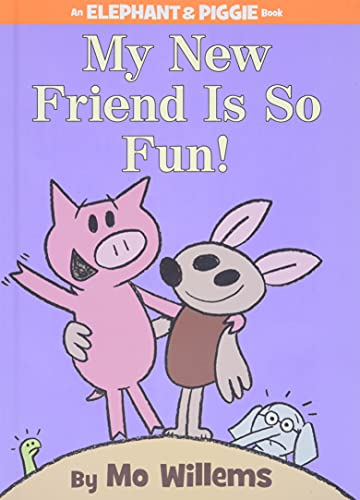 My New Friend Is So Fun! An Elephant & Piggie Book cover