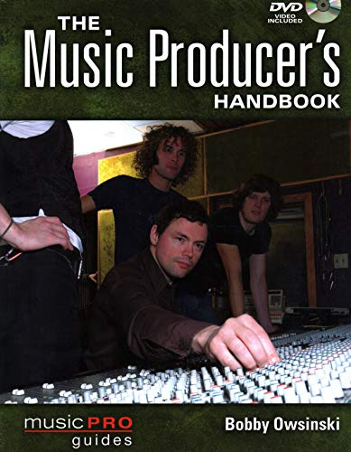 The Music Producer's Handbook: Music Pro Guides (Technical Reference)