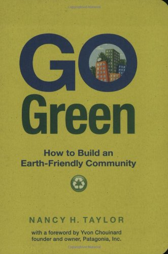 Go Green: How to Build an Earth-Friendly Community, Nancy H. Taylor