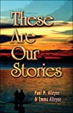 These Are Our Stories, Paul Alleyne, Emma Alleyne