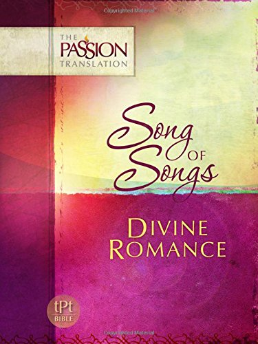 Song of Songs: Divine Romance (The Passion Translation), Simmons, Brian