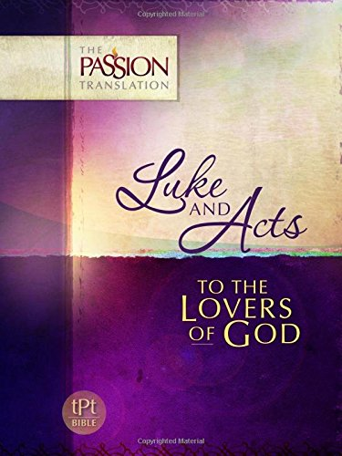 Luke and Acts: To the Lovers of God (The Passion Translation), Simmons, Brian