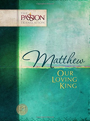 Matthew: Our Loving King (The Passion Translation), Simmons, Brian