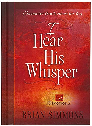 I Hear His Whisper: 52 Devotions (The Passion Translation), Simmons, Brian