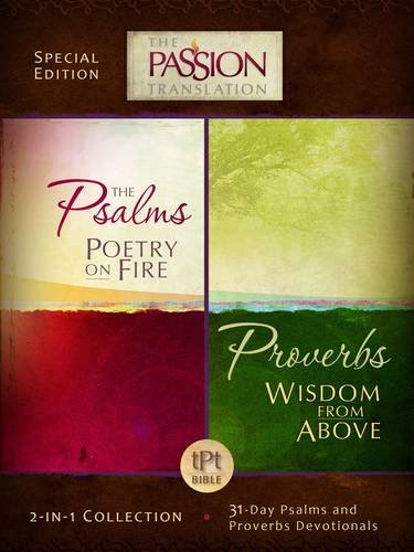 Psalms Poetry on Fire and Proverbs Wisdom From Above: 2-in-1 Collection with 31 Day Psalms & Proverbs Devotionals (The Passion Translation), Simmons, Brian