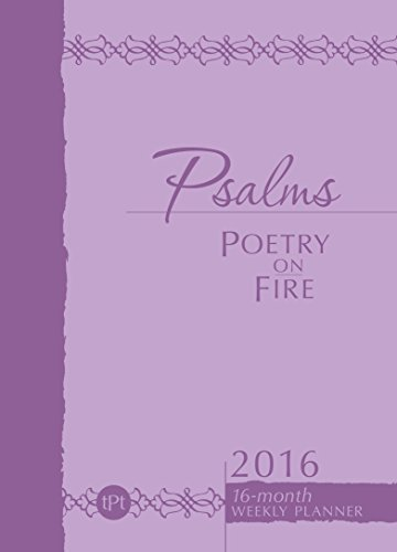 Psalms Poetry on Fire 2016: 16-Month Weekly Planner (The Passion Translation), Belle City Gifts; Simmons, Brian