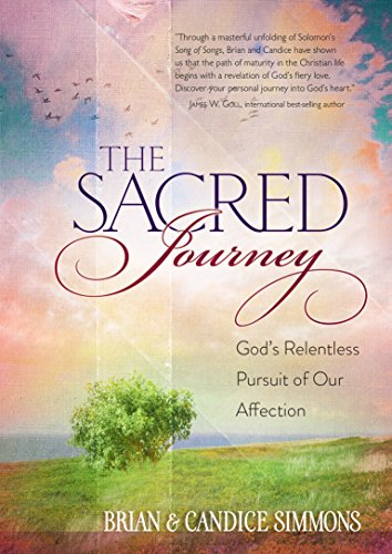 The Sacred Journey: God's Relentless Pursuit of Our Affection (The Passion Translation), Simmons, Brian; Simmons, Candice