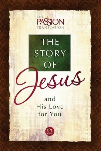 The Story of Jesus and His Love for You (The Passion Translation), Simmons, Brian