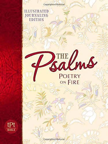 Psalms Poetry on Fire: Illustrated Journaling Edition (The Passion Translation), Simmons, Brian