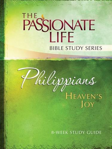 Philippians: Heaven?s Joy 8-week Study Guide: The Passionate Life Bible Study Series, Simmons, Brian