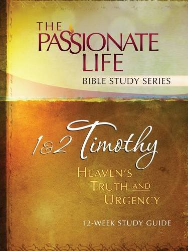 1 & 2 Timothy: Heaven's Truth and Urgency 12-week Study Guide: The Passionate Life Bible Study Series, Simmons, Brian
