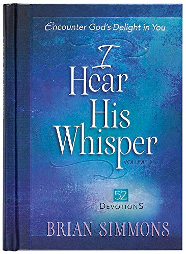 I Hear His Whisper Volume 2: 52 Devotions (The Passion Translation), Simmons, Brian