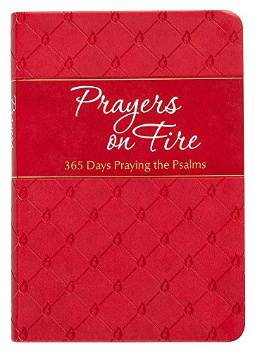 Prayers on Fire: 365 Days Praying the Psalms (The Passion Translation), Simmons, Brian; Rodriguez, Gretchen
