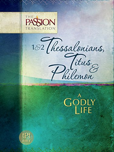 1 & 2 Thessalonians, Titus & Philemon: A Godly Life (The Passion Translation), Simmons, Brian