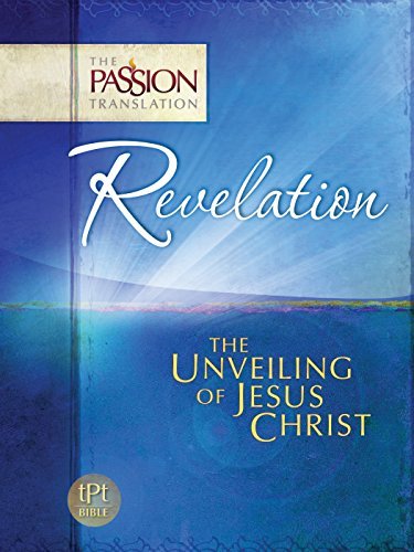 Revelation: The Unveiling of Jesus Christ (The Passion Translation), Simmons, Brian