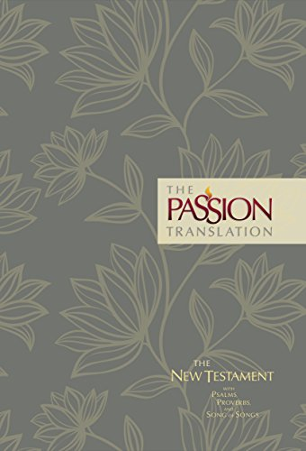 The Passion Translation New Testament (Floral): With Psalms, Proverbs and Song of Songs, Simmons, Brian