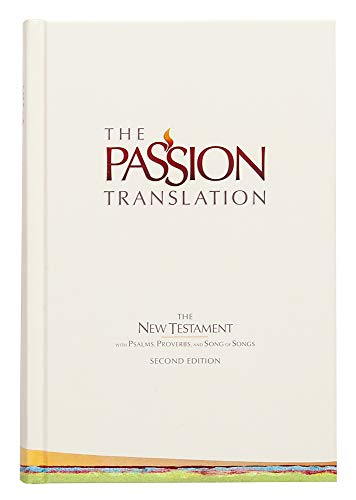 The Passion Translation New Testament (2nd Edition) HC Ivory: With Psalms, Proverbs and Song of Songs, Simmons, Brian