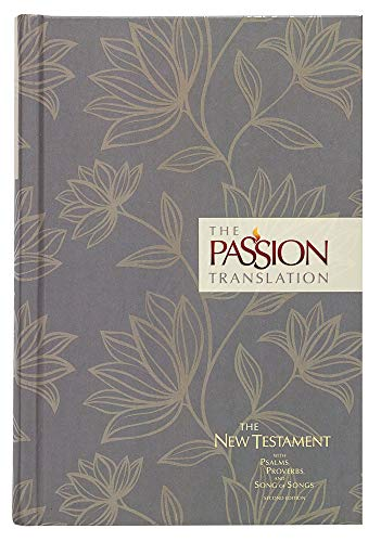 The Passion Translation New Testament (2nd Edition) HC Floral: With Psalms, Proverbs and Song of Songs, Simmons, Brian
