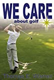 We Care About Golf, Thomas E. Warner