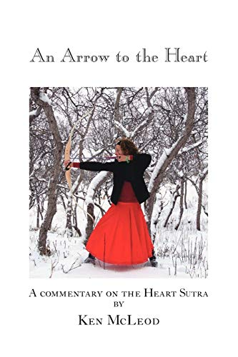 An Arrow to the Heart: A Commentary on the Heart Sutra, McLeod, Ken