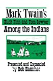 Mark Twain's Huck Finn and Tom Sawyer Among the Indians: Continued by Bob Hammer With Some Original Poetry, Hammer, Bob