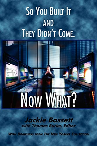 So You Built It and They Didn't Come. Now What?, Bassett, Jackie