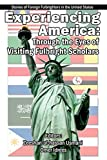 Experiencing America: Through the Eyes of Visiting Fulbright Scholars: Stories of Foreign Fulbrighters in the United States by Zeeshan-Ul-Hassan Usmani