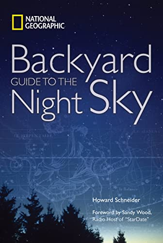 National Geographic Backyard Guide to the Night Sky - Howard SchneiderSandy Wood