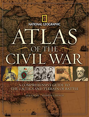 Atlas of the Civil War: A Complete Guide to the Tactics and Terrain of Battle, Hyslop, Stephen