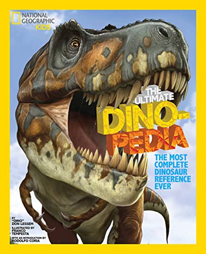 National Geographic Kids Ultimate Dinopedia: The Most Complete Dinosaur Reference Ever - Don LessemFranco Tempesta, Rodolfo Coria