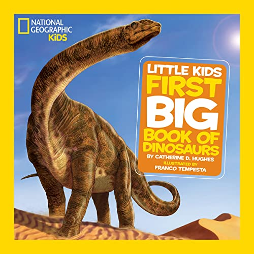 National Geographic Little Kids First Big Book of Dinosaurs (National Geographic Little Kids First Big Books) - Catherine D. HughesFranco Tempesta