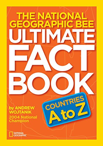National Geographic Bee Ultimate Fact Book:Countries A to Z, Wojtanik, Andrew
