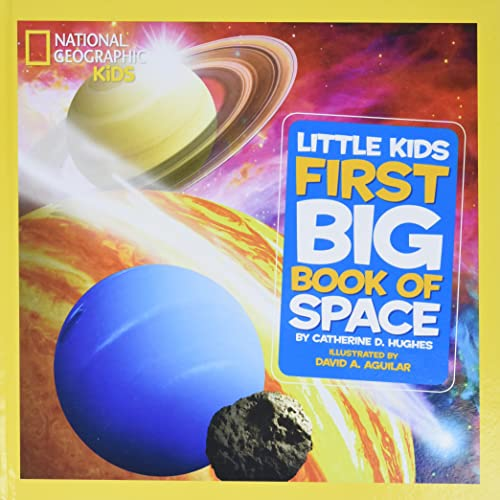 National Geographic Kids First Big Book of Space (National Geographic Little Kids First Big Books) - Catherine D. HughesDavid A. Aguilar