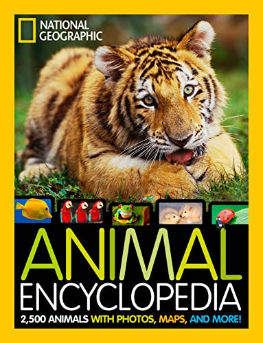 National Geographic Animal Encyclopedia: 2,500 Animals with Photos, Maps, and More! - Lucy Spelman