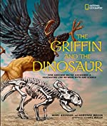 The Griffin and the Dinosaur by Marc Aronson with Adrienne Mayor