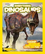 Everything Dinosaurs: Chomp on Tons of Earthshaking Facts and Fun by Blake Hoena