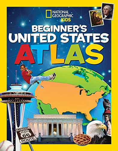 National Geographic Kids Beginner's United States Atlas - National Geographic Kids