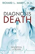 Diagnosis Death by Richard L. Mabry