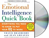 The Emotional Intelligence Quickbook Everything You Need To Know To Put Your EQ To Work