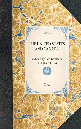 The United States and Canada: As Seen by Two Brothers in 1858 and 1861