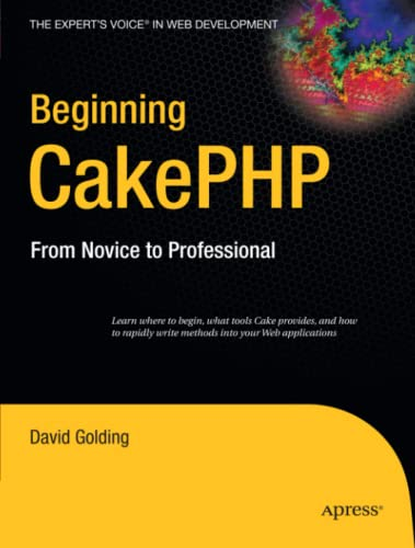 Beginning CakePHP: From Novice to Professional (Expert's Voice in Web Development)