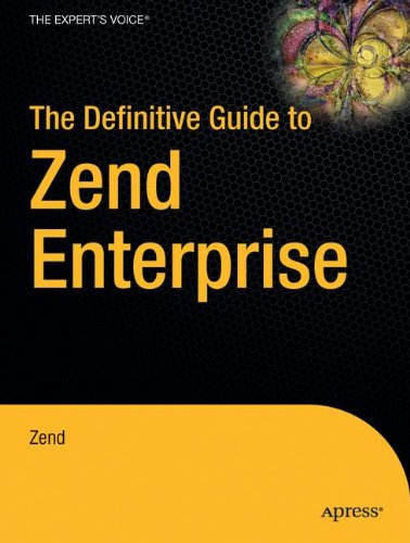 The Definitive Guide to Zend Enterprise