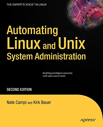 Automating Linux and Unix System Administration (Expert's Voice in Linux)