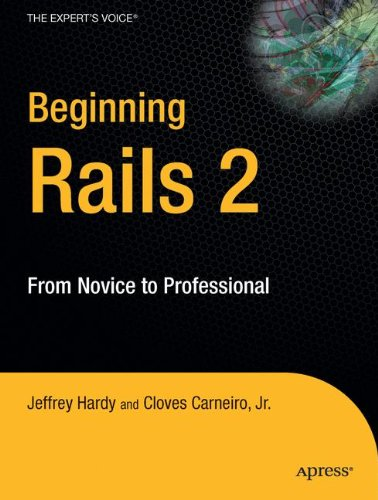 Beginning Rails 2: From Novice to Professional