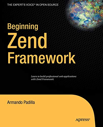 Beginning Zend Framework (Expert's Voice in Open Source)