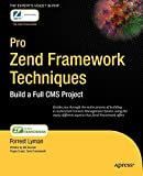 Pro Zend Framework Techniques: Build a Full CMS Project