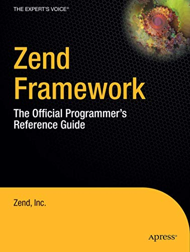 Zend Framework: The Official Programmer's Reference Guide (Zend Press)