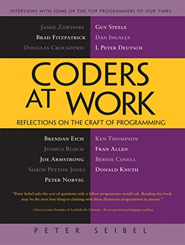 Coders at Work : Reflections on the Craft of Programming