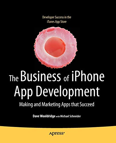 PDF The Business of iPhone App Development Making and Marketing Apps that Succeed