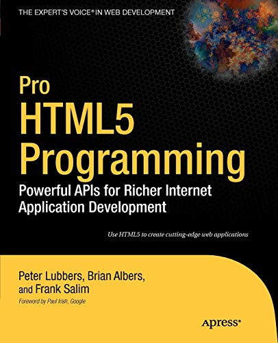 Pro HTML5 Programming: Powerful APIs for Richer Internet Application Development